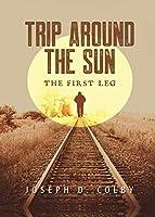 Trip Around The Sun: The First Leg