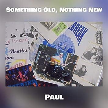 Something Old, Nothing New