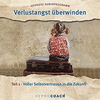 Voller Selbstvertrauen in die Zukunft     Verlustangst überwinden 1              Autor:                                                                                                                                 Ingo Steinbock                               Sprecher:                                                                                                                                 Ingo Steinbock                      Spieldauer: 21 Min.     3 Bewertungen     Gesamt 5,0