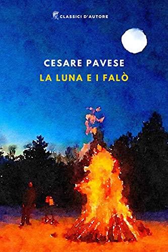La luna e i falò: Versione integrale, Annotato e Illustrato