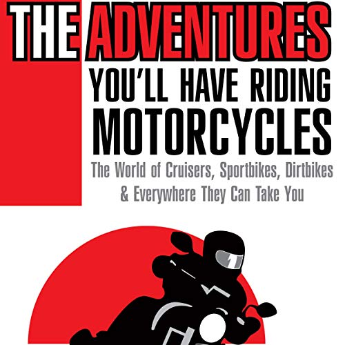 The Adventures You'll Have Riding Motorcycles audiobook cover art