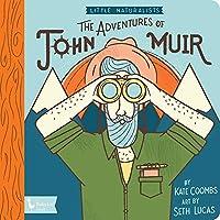 The Adventures of John Muir (Little Naturalists)