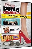Pretty Dumb Criminals: Mafia / Big Trouble / High [DVD] [Import]