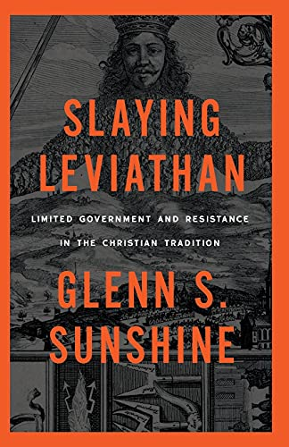 Image of Slaying Leviathan: Limited Government and Resistance in the Christian Tradition