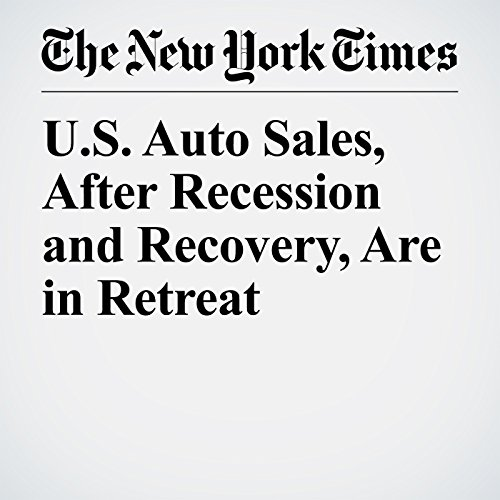 U.S. Auto Sales, After Recession and Recovery, Are in Retreat copertina