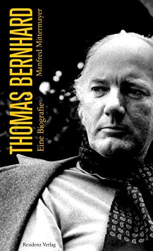 Thomas Bernhard: Eine Biografie (German Edition)