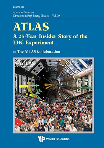 ATLAS:A 25-Year Insider Story of the LHC Experiment (Advanced Series on Directions in High Energy Physics Book 30) (English Edition)