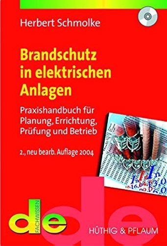 Brandschutz in elektrischen Anlagen: Praxishandbuch für Planung, Errichtung, Prüfung und Betrieb (de-Fachwissen)