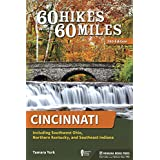 60 Hikes Within 60 Miles: Cincinnati: Including Southwest Ohio, Northern Kentucky, and Southeast Indiana (English Edition)