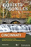 60 Hikes Within 60 Miles: Cincinnati: Including Southwest Ohio, Northern Kentucky, and Southeast Indiana