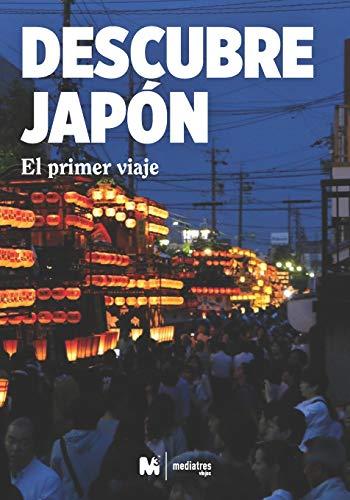 DESCUBRE JAPÓN: EL PRIMER VIAJE A JAPÓN: VIAJAR A JAPÓN