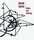 David Smith: Cubes and Anarchy - Carol S. Eliel