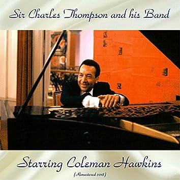 Sir Charles Thompson And His Band Starring Coleman Hawkins (feat. Osie Johnson / Steve Jordan / Benny Morton / Emmett Berry) [Remastered 2018]