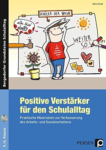 Positive Verstärker für den Schulalltag - Kl. 5/6: Praktische Materialien zur Verbesserung des Arbeits- und Sozialverhaltens (5. und 6. Klasse) (Bergedorfer Grundsteine Schulalltag - SEK)
