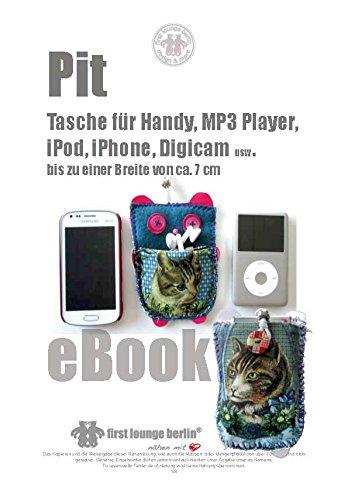 Pit günstige Probier-Nähanleitung mit Schnittmuster auf CD für eine Tasche bzw. Etui für Handys, MP3 Player, Digicams usw. bis zu 7 cm Breite