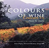 Colours of Wine/Couleurs Vin: Les Images des Vignobles de l'AOC Saint-Chinian