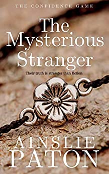 The Mysterious Stranger (The Confidence Game Book 3) by [Ainslie Paton, Belinda Holmes]