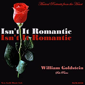 Isn't It Romantic, Musical Portraits From The Heart