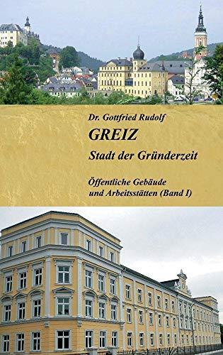 GREIZ - Stadt der Gründerzeit: Öffentliche Gebäude und Arbeitsstätten