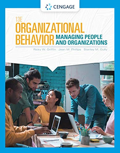 Compare Textbook Prices for Organizational Behavior: Managing People and Organizations MindTap Course List 13 Edition ISBN 9780357042502 by Griffin, Ricky W.,Phillips, Jean M.,Gully, Stanley M.