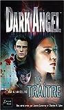 Dark Angel, tome 2 - Le Traître