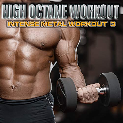 High Octane Workout: Intense Metal Workout, Vol. 3