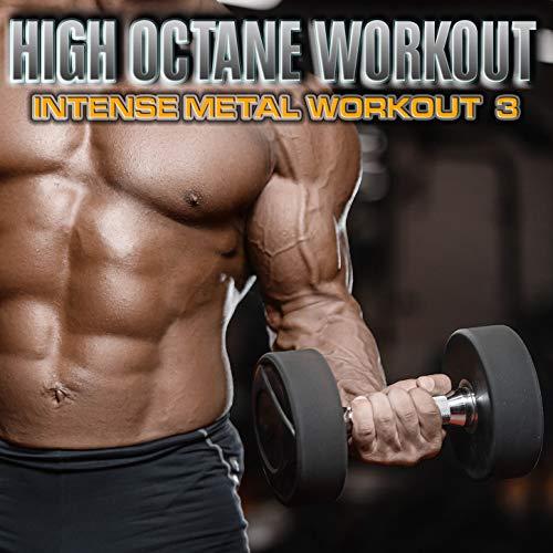 High Octane Workout: Intense Metal Workout, Vol. 3
