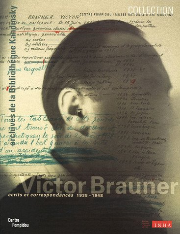 Victor Brauner Ecrits Correspondances 1938 1948