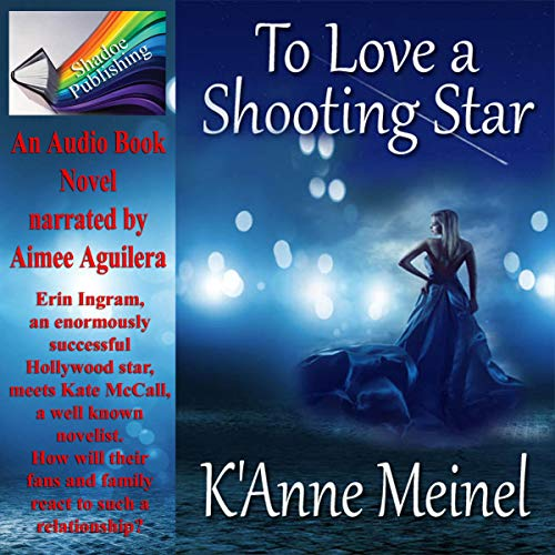 To Love a Shooting Star                   By:                                                                                                                                 K'Anne Meinel                               Narrated by:                                                                                                                                 Aimee Aguilera                      Length: 8 hrs and 24 mins     7 ratings     Overall 3.6