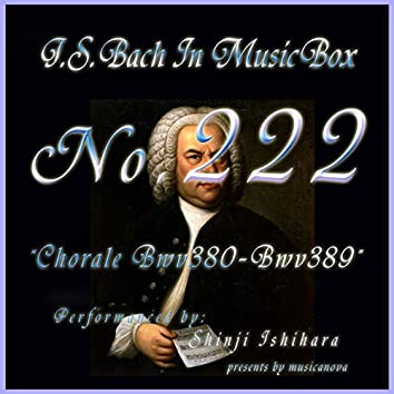 Bach in Musical Box 222 / Chorale, BWV 380 - BWV 389