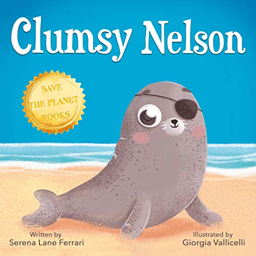 Clumsy Nelson: A story of Self-esteem, Bravery, Grit, Friendship with an Environmental message (Save the Planet Books) (English Edition)