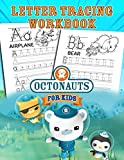 Octonauts Letter Tracing Workbook For Kids: Prepare The Necessary Skills And Be Great For Your Child To Go To School With Confidence