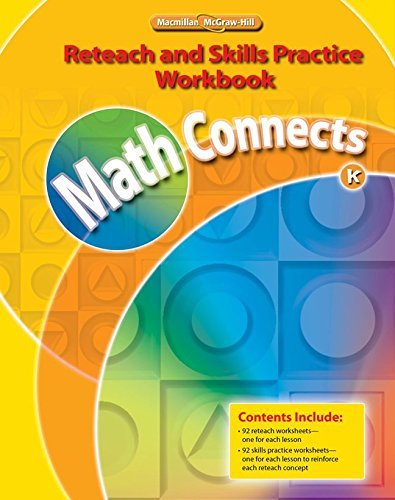 Math Connects, Grade K, Reteach and Skills Practice Workbook (ELEMENTARY MATH CONNECTS)