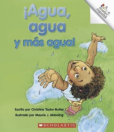 Agua, Agua Y Mas Agua! / Water Everywhere!