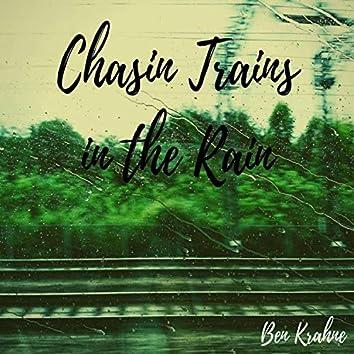 Chasin' Trains in the Rain