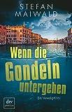 'Wenn die Gondeln untergehen: Ein...' von 'Stefan Maiwald'