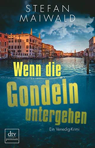 Buchseite und Rezensionen zu 'Wenn die Gondeln untergehen: Ein Venedig-Krimi' von Stefan Maiwald