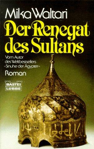 Buchseite und Rezensionen zu 'Der Renegat des Sultans (Allgemeine Reihe. Bastei Lübbe Taschenbücher)' von Mika Waltari