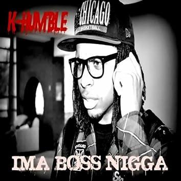 Ima Boss Nigga