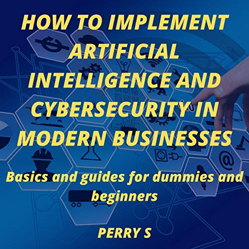 Couverture de How to Implement Artificial Intelligence and Cybersecurity in Modern Businesses