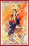 Paris Advertising Art Posters - Volume 2: A Collection of 19th & 20th Century Art Posters from Paris France