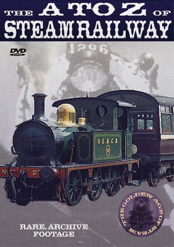 British Steam: Rare Archive Footage - The A to Z of Steam/Railways