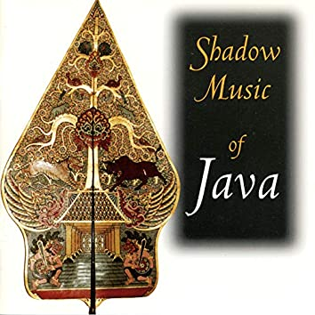 Shadow Music Of Java (Live At The Sackler Gallery Of Asian Art, Smithsonian Institution, Washington, DC / 8-2-1991)