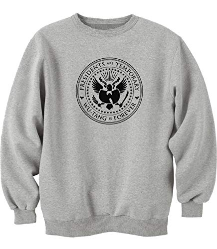 Nothingtowear Unisex Presidents Are Temporary Wu Tang is Forever Sweatshirt Jumper Grau XL