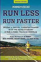 Runner's World Run Less, Run Faster: Become a Faster, Stronger Runner with the Revolutionary 3-Run-a-Week Training Program