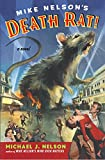 Mike Nelson's Death Rat!: A Novel