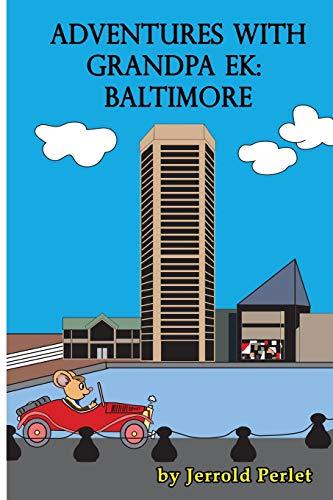 Adventures with Grandpa Ek: Baltimore