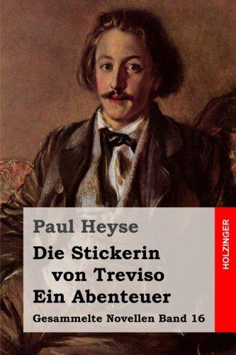 Die Stickerin von Treviso / Ein Abenteuer (Gesammelte Novellen, Band 16)