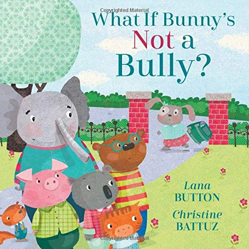Button, L: What If Bunny's Not A Bully?