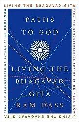 Paths to God: Living the Bhagavad Gita by Ram Dass